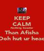 KEEP CALM Nothing Sweeter Than Afisha Doh hut ur head - Personalised Poster A4 size