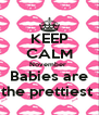 KEEP CALM November  Babies are the prettiest  - Personalised Poster A4 size