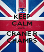 KEEP CALM now CRANE R CHAMPS - Personalised Poster A4 size