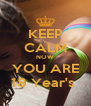 KEEP CALM NOW YOU ARE 18 Year's  - Personalised Poster A4 size