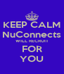 KEEP CALM NuConnects WILL RECRUIT FOR YOU - Personalised Poster A4 size
