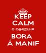 KEEP CALM O C@R@LH# BORA  Á MANIF - Personalised Poster A4 size
