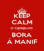 KEEP CALM O C@R@LHO BORA Á MANIF - Personalised Poster A4 size