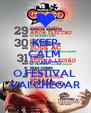 KEEP CALM  O CARA***O O FESTIVAL  VAI CHEGAR - Personalised Poster A4 size