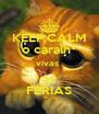 KEEP CALM o caralh* vivas  as FÉRIAS - Personalised Poster A4 size