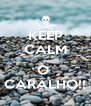 KEEP CALM ... O  CARALHO!! - Personalised Poster A4 size