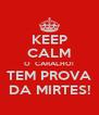 KEEP CALM O  CARALHO! TEM PROVA DA MIRTES! - Personalised Poster A4 size