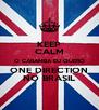 KEEP CALM O CARAMBA EU QUERO ONE DIRECTION NO BRASIL - Personalised Poster A4 size