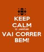 KEEP CALM O JANTAR VAI CORRER BEM! - Personalised Poster A4 size