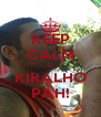 KEEP CALM O KIRALHO PÁH! - Personalised Poster A4 size