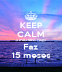 KEEP CALM o meu filho Tiago Faz 15 meses - Personalised Poster A4 size