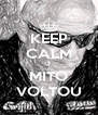 KEEP CALM O  MITO VOLTOU - Personalised Poster A4 size