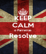 KEEP CALM o Parreiras Resolve  - Personalised Poster A4 size
