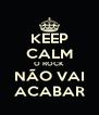 KEEP CALM O ROCK NÃO VAI ACABAR - Personalised Poster A4 size