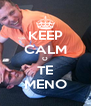 KEEP CALM O TE MENO - Personalised Poster A4 size