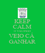 KEEP CALM O VALONGO VEIO CÁ  GANHAR - Personalised Poster A4 size