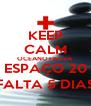 KEEP CALM OCEANO+WEZA ESPAÇO 20 FALTA 5 DIAS - Personalised Poster A4 size