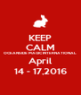KEEP CALM OCEANSIDE MAGIC INTERNATIONAL April 14 - 17,2016 - Personalised Poster A4 size