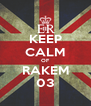 KEEP CALM OF RAKEM 03 - Personalised Poster A4 size