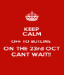 KEEP CALM OFF TO BUTLINS  ON THE 23rd OCT CANT WAIT!!  - Personalised Poster A4 size