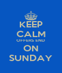 KEEP CALM OFFERS END ON SUNDAY - Personalised Poster A4 size