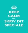 KEEP CALM OG SKRIV DIT SPECIALE - Personalised Poster A4 size
