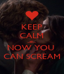 KEEP CALM ...ok... NOW YOU  CAN SCREAM - Personalised Poster A4 size