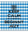 KEEP CALM OKTOBERFEST BEGINNT JEZT - Personalised Poster A4 size