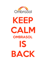 KEEP CALM OMBRASOL IS BACK - Personalised Poster A4 size