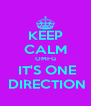 KEEP CALM OMFG  IT'S ONE  DIRECTION - Personalised Poster A4 size