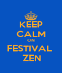 KEEP CALM ON FESTIVAL   ZEN - Personalised Poster A4 size