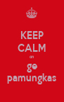 KEEP CALM on ge pamungkas - Personalised Poster A4 size