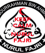 KEEP CALM ON NURUL FAJRI - Personalised Poster A4 size
