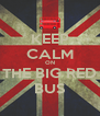 KEEP CALM ON THE BIG RED BUS - Personalised Poster A4 size
