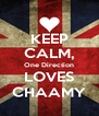 KEEP CALM, One Direction LOVES CHAAMY - Personalised Poster A4 size