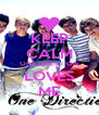 KEEP CALM ONE DIRECTION LOVES ME - Personalised Poster A4 size