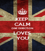 KEEP  CALM ONE DIRECTION LOVES YOU - Personalised Poster A4 size