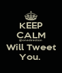 KEEP CALM @onedirection Will Tweet You.  - Personalised Poster A4 size