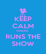 KEEP CALM ONEKA  RUNS THE SHOW - Personalised Poster A4 size