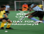 KEEP CALM ONLY 1 DAY FOR #JFHAtourney14  - Personalised Poster A4 size