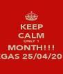 KEEP CALM ONLY 1 MONTH!!! VEGAS 25/04/2012 - Personalised Poster A4 size