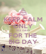 KEEP CALM ONLY  103 DAYS FOR THE BIG DAY - Personalised Poster A4 size