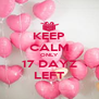 KEEP CALM ONLY 17 DAYZ LEFT - Personalised Poster A4 size
