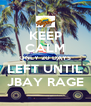 KEEP CALM ONLY 20 DAYS LEFT UNTIL JBAY RAGE - Personalised Poster A4 size