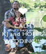 KEEP CALM ONLY 3 DAYS UNTIL KJ and HOPE'S WEDDING!!! - Personalised Poster A4 size
