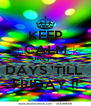 KEEP CALM ONLY 4  DAYS 'TILL  FRIDAY !! - Personalised Poster A4 size