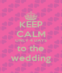 KEEP CALM ONLY 4 DAYS to the wedding - Personalised Poster A4 size
