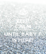 KEEP CALM ONLY 4 WEEKS UNTIL BABY F IS HERE! - Personalised Poster A4 size