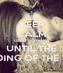 KEEP CALM ONLY 5 WEEKS UNTIL THE WEDDING OF THE YEAR - Personalised Poster A4 size