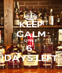KEEP CALM ONLY 6  DAYS LEFT - Personalised Poster A4 size